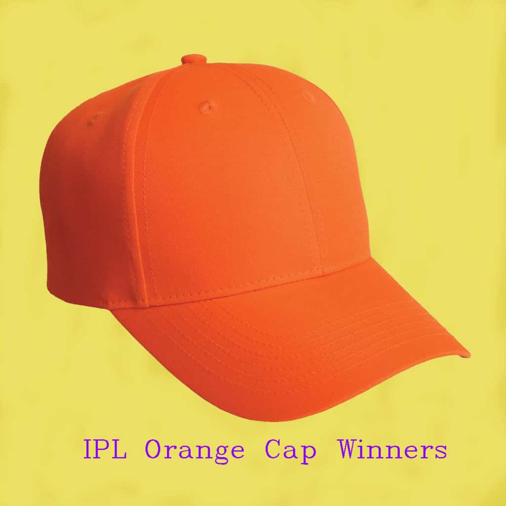 IPL Orange Cap winners